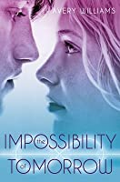 The Impossibility of Tomorrow: An Incarnation Novel