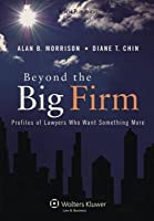 Beyond the Big Firm: Profiles of Lawyers Who Want Something More