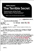 "The Terrible Secret: Suppression of the Truth about Hitler's ""Final Solution"""