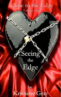 Seeing the Edge (Close to the Edge, #1)