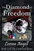 The Diamond of Freedom (The Unaltered #3)