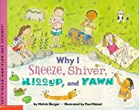 Why I Sneeze, Shiver, Hiccup, And Yawn (Let's Read And Find Out Science)