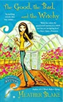 The Good, the Bad, and the Witchy (A Wishcraft Mystery #3)