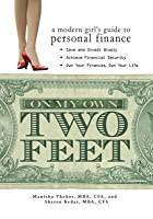On My Own Two Feet: A Modern Girl's Guide to Personal Finance