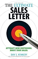 The Ultimate Sales Letter 4Th Edition: Attract New Customers. Boost your Sales.