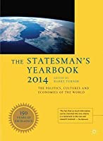 The Statesman's Yearbook 2014: The Politics, Cultures and Economies of the World