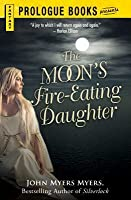 The Moon's Fire-Eating Daughter: A Sequel to Silverlock