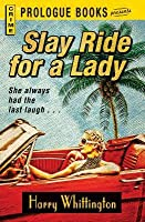 Slay Ride for a Lady