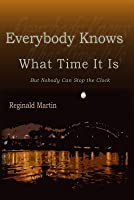 Everybody Knows What Time It Is: But No
