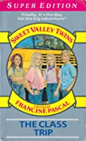The Class Trip (Sweet Valley Twins Super Edition, #1)