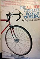 All New Complete Book of Bicycling