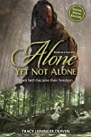Alone Yet Not Alone: Their faith became their freedom
