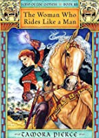 The Woman Who Rides Like a Man (Song of the Lioness, #3)