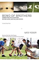 Bond of Brothers: Connecting with Other Men Beyond Work, Weather and Sports