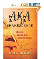 AKA Shakespeare: A Scientific Approach to the Authorship Question