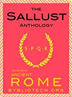The Sallust Anthology: The Catiline Conspiracy and The Jugurthine War