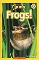 Frogs! (National Geographic Kids)
