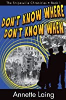 Don't Know Where, Don't Know When (The Snipesville Chronicles - Book 1)