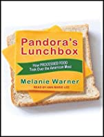 Pandora's Lunchbox: How Processed Food Took Over the American Meal ...