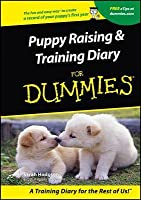 Puppies Raising & Training Diary for Dummies