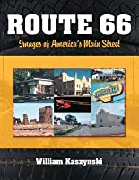 Route 66: Images of Americas Main Street