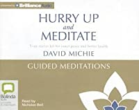Hurry Up and Meditate Guided Meditations