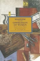 Marxism and the Oppression of Women: Toward a Unitary Theory