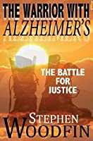 The Warrior With Alzheimer's: The Battle for Justice