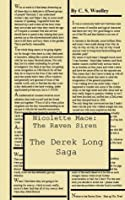 Derek Long Saga (Nicolette Mace: The Raven Siren, #3)
