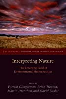 Interpreting Nature: The Emerging Field of Environmental Hermeneutics