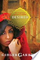 Desired: The Untold Story of Samson and Delilah (Lost Loves of the Bible, #2)