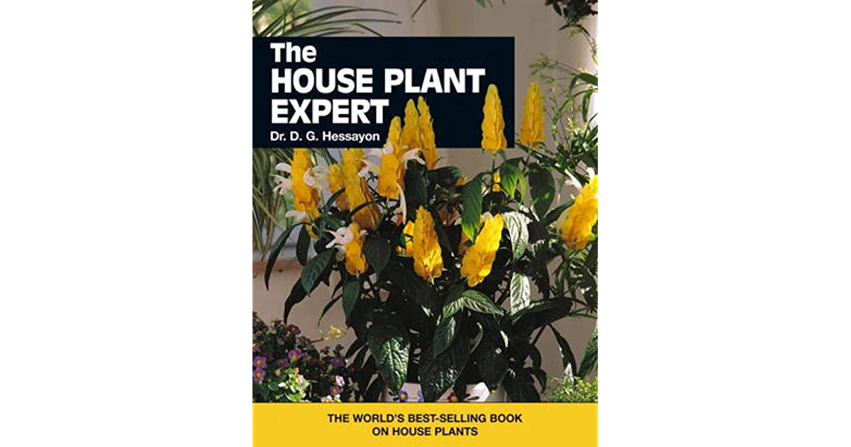 the house plant expert by d.g. hessayon Dg hessayon 4 followers david gerald hessayon is a british author and botanist of cypriot descent who is known for a best-selling series of gardening manuals known as the expert guides under his title dr d g hessayon.