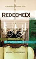 Redeemed! Embracing a Transformed Life