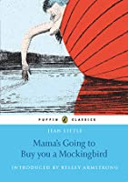 Mama's Going To Buy You a Mockingbird: Puffin Classics Edition
