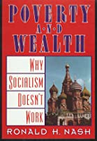Poverty and Wealth: Why Socialism Doesn't Work