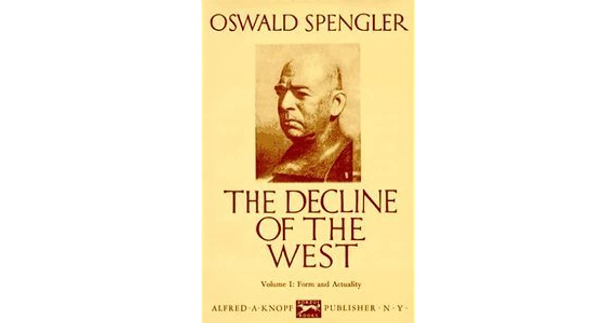 decline of the west There used to be a lot books about the decline of the west but now that we are  well on our way to everything these writers warned us about,.