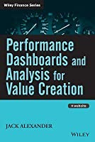 Performance Dashboards and Analysis for Value Creation (Wiley Finance)