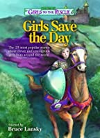 The Best of Girls to the Rescue—Girls Save the Day: The 25 most popular stories about clever and courageous girls from around the world