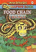 Food Chain Frenzy (The Magic School Bus Chapter Book, #17)
