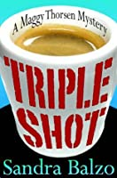Triple Shot (Maggy Thorsen #7)