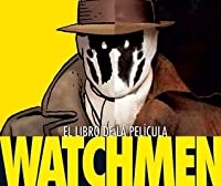 Watchmen El Libro De La Pelicula/ Wathmen, Based On The Movie (Spanish Edition)
