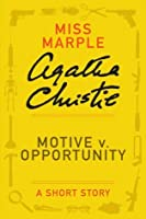 Motive v. Opportunity: A Short Story