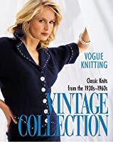 Vogue® Knitting Vintage Collection: Classic Knits From the 1930s-1960s