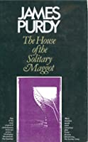 The House of the Solitary Maggot