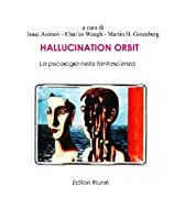 Hallucination orbit