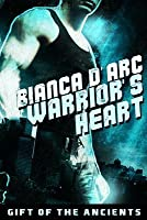 A Warrior's Heart (Gifts Of The Ancients, #1)