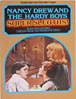 Nancy Drew and the Hardy Boys, Super Sleuths! : Seven New Mysteries