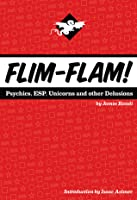Flim-Flam! Psychics, ESP, Unicorns, and Other Delusions