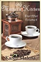 Ever After (My Mother's Kitchen #6)