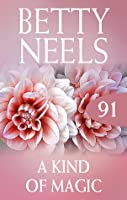 A Kind Of Magic (betty Neels Collection)